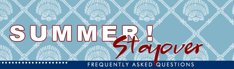 Summer Stayover Frequently Asked Questions