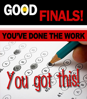 Good Luck on Finals - Have a Sunny Spring Break!