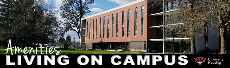 Amenities available when you live on campus at Western Oregon University