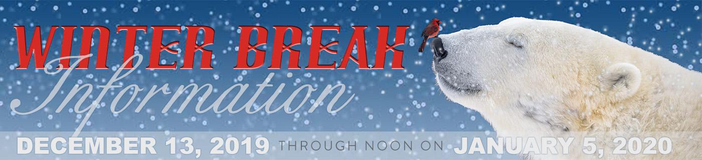 Winter Break 2019: 5 pm DEC 13 through Noon JAN 5, 2020