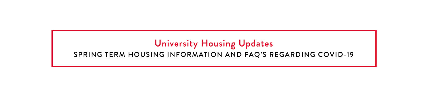 Spring Term Housing and Corona Virus Updates from University Housing