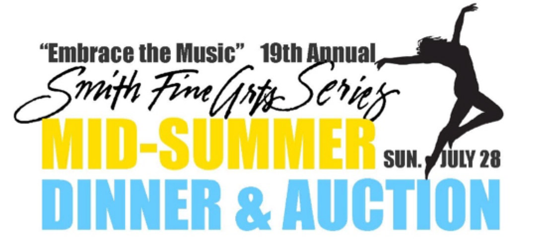 """""""Embrace the Music"""" 19th Annual Smith Fine Arts Series  Mid-Summer Dinner & Auction - Sunday July 28"""